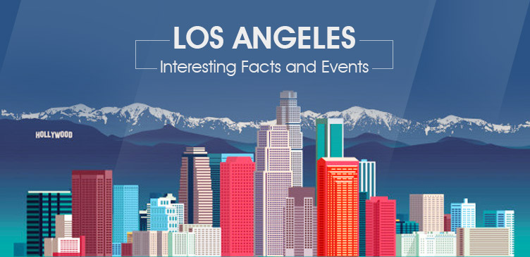 Los Angeles- Interesting Facts and Events