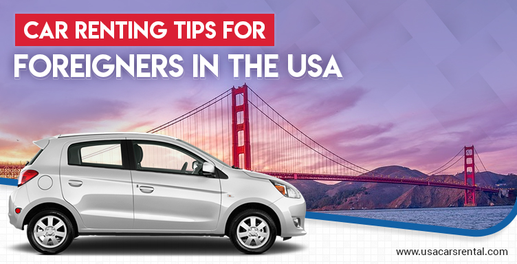 Car Renting Tips for Foreigners in the USA